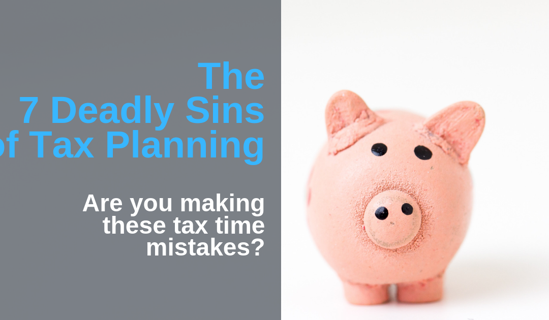 7 Deadly Sins of Tax Planning